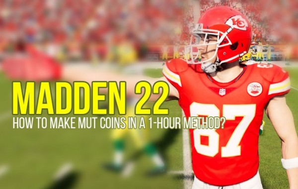 Madden 22: How to make MUT coins in a 1-hour method?